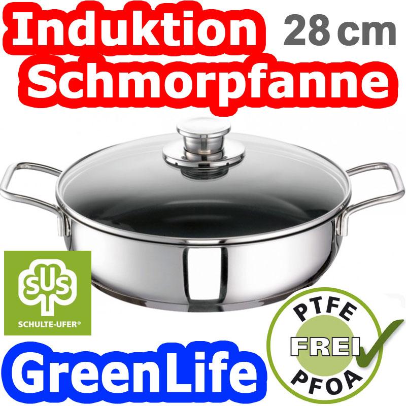 schulte ufer green life schmorpfanne 28 cm bratpfanne edelstahl keramik pfanne ebay. Black Bedroom Furniture Sets. Home Design Ideas